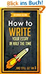 How to Write Your Essay In Half the T...