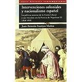 Intervenciones coloniales y nacionalismo español: La política exterior de la Unión Liberal y sus vínculos con...