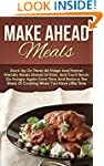 Make Ahead Meals: Stock Up On These 4...
