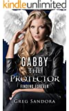 Gabby, The Protector: Finding Forever (Gabby, Angel of God: Angel Adventures Book 2)