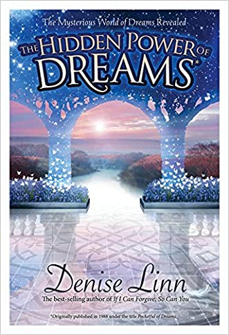 The Hidden Power of Dreams: The Mysterious World of Dreams Revealed written by Denise Linn