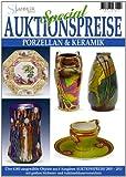 Special Auktionspreise - Porzellan & Keramik: Über 2500 ausgewählte Objekte aus 8 Ausgaben. Auktionspreise 2005-2013