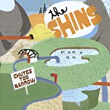 Chutes Too Narrow - The Shins