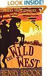 Wild West (Usborne True Stories)