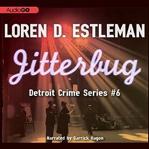 Jitterbug: Detroit Crime, Book 6   [Loren D. Estleman]