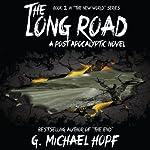 The Long Road - A Post Apocalyptic Novel: The New World | G. Michael Hopf
