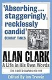 Alan Clark: The Diaries 1972 - 1999 (0753826739) by Clark, Alan