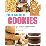 Field Guide to Cookies: How to Identify and Bake Virtually Every Cookie Imaginable ~ Anita Chu