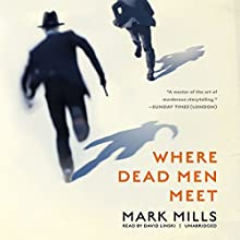 Where Dead Men Meet Audiobook by Mark Mills Narrated by David Linski