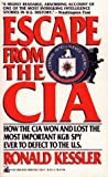 Escape from the CIA: How the CIA Won and Lost the Most Important KGB Spy Ever to Defect to the U.S. (067172665X) by Ronald Kessler