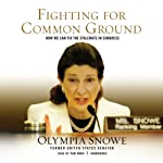 Fighting for Common Ground: How We Can Fix the Stalemate in Congress | Olympia Snowe