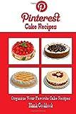 Pinterest Cake Recipes Blank Cookbook (Blank Recipe Book): Recipe Keeper For Your Pinterest Cake Recipes