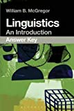 img - for Linguistics: An Introduction Answer Key 2 Ans edition by McGregor, William B. (2015) Paperback book / textbook / text book