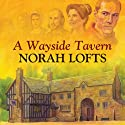 A Wayside Tavern (       UNABRIDGED) by Norah Lofts Narrated by Jonathan Keeble
