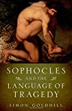 Sophocles and the Language of Tragedy (Onassis Series in Hellenic Culture)