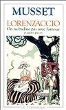 echange, troc Alfred de Musset - Lorenzaccio, on ne badine pas avec l'amour et autres pièces