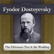 The Christmas Tree and the Wedding: A Fyodor Dostoyevsky Short Story | [Fyodor Dostoyevsky]