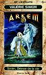 Arkem, la pierre des ténèbres, tome 2 : Sinien, Déesse de la vie par Valérie Simon