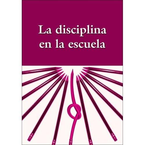 La Disciplina En La Escuela (Spanish Edition)