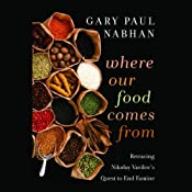 Where our Food Comes From: Retracing Nikolay Vavilov's Quest to End Famine | [Gary Paul Nabhan]