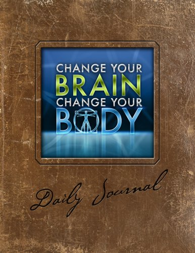 Change Your Brain, Change Your Body Daily Journal