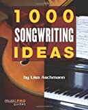 img - for 1000 Songwriting Ideas: Music Pro Guides by Lisa Aschmann (2008-05-01) book / textbook / text book