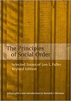 essay fuller l lon order principle selected social Principles of social order: selected essays of lon l fuller - revised edition [kenneth winston] on amazoncom free shipping on qualifying offers lon fuller.