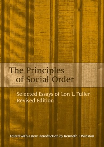 essay fuller l lon order principle selected social Selected publications 1998-2009 books  the principles of social order: selected essays of lon l fuller  lon l fuller, encyclopedia of law and society.
