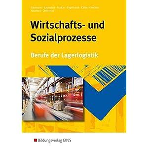 Berufe der Lagerlogistik: Wirtschafts-und Sozialprozesse. Berufe der Lagerog