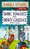 Terry Deary Dark Knights and Dingy Castles (Horrible Histories Special)
