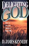Delighting God: How to Live at the Center of God's Will (0830734139) by Kennedy, D. James