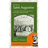 The Life of Saint Augustine: A Translation of the Sancti Augustini Vita by Possidius, Bishop of Calama (Christian...