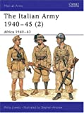 The Italian Army 1940-45 (2): Africa 1940-43 (Men-at-Arms) (Vol 2)