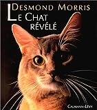 echange, troc Desmond Morris - Le Chat révélé