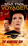 The Murdered Sun (Star Trek Voyager, No 6) (0671537830) by Golden, Christie