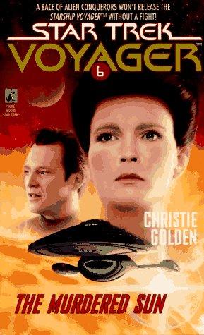 The Murdered Sun (Star Trek Voyager, No 6), CHRISTIE GOLDEN