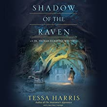 Shadow of the Raven: A Dr. Thomas Silkstone Mystery, Book 5 (       UNABRIDGED) by Tessa Harris Narrated by Simon Vance