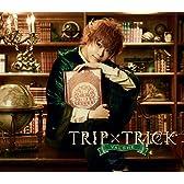 TRIP×TRICK【初回限定盤】
