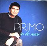 Primo: To Be Near