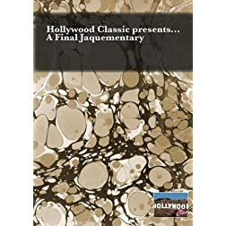 Hollywood Classic presents... A Final Jaquementary
