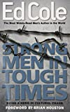 img - for Strong Men In Tough Times: Being a Hero in Cultural Chaos (Ed Cole Classic) book / textbook / text book