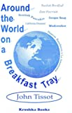 img - for Around the World on a Breakfast Tray - BOOK IS OUT OF PRINT book / textbook / text book