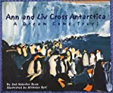 Ann and Liv Cross Antarctica: A Dream Come True!