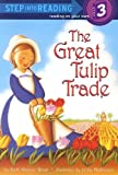 The Great Tulip Trade (Step into Reading)