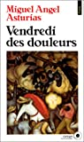 Vendredi des douleurs (French Edition) (2020128381) by Asturias, Miguel Angel