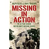 Missing in Action: The 50 Year Search for Ireland's Lost Soldierby Ralph Riegal