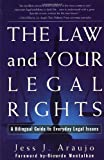 The Law and Your Legal Rights/A Ley y Sus Derechos Legales: A Bilingual Guide to Everyday Legal Issues/Un Manual Bilingue Para Asuntos Legales Cotidianos