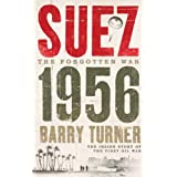 Suez 1956: The Inside Story of the First Oil Warby Barry Turner