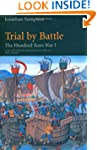 Trial by Battle: The Hundred Years Wa...