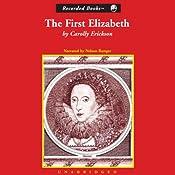 The First Elizabeth | [Carolly Erickson]
